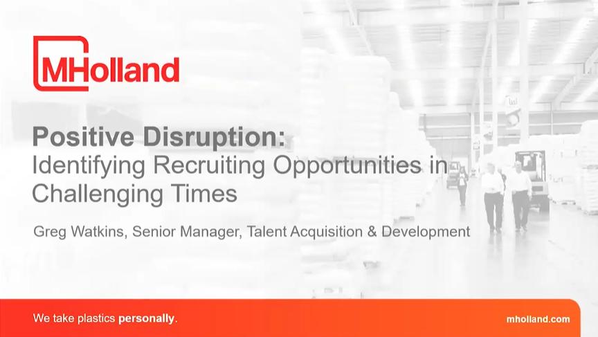 M. Holland Positive Disruption Identifying Recruiting Opportunities Webinar