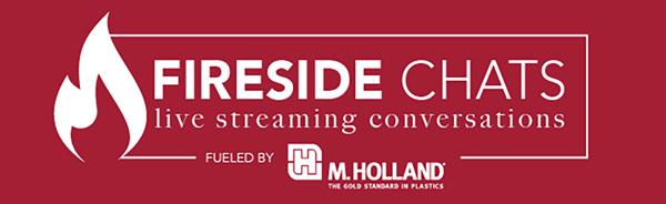 M Holland Plastics News Fireside Chats Banner